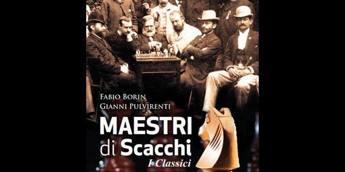 Maestri di Scacchi - Fabio Borin e Gianni Pulvirenti