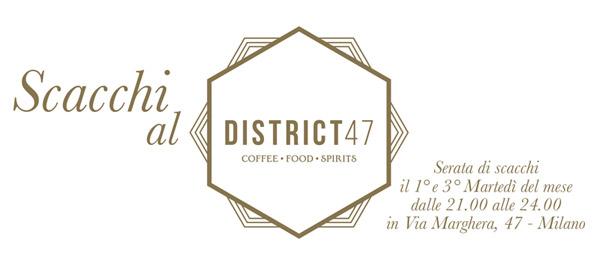 Scacchi al DISTRICT47