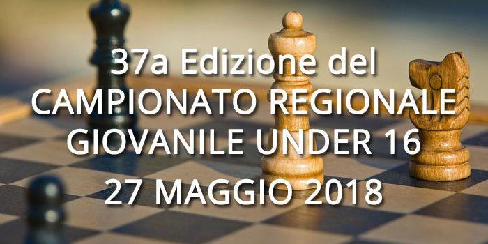 37A Edizione del CAMPIONATO REGIONALE GIOVANILE UNDER 16