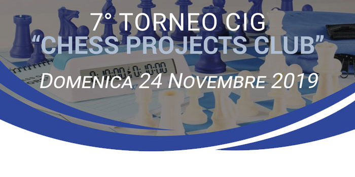 7° TORNEO CIG CHESS PROJECTS CLUB