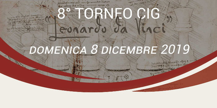 "8° TORNEO CIG ""LEONARDO DA VINCI"" – 8 dicembre 2019"