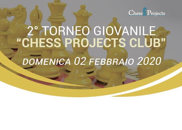 2° TORNEO GIOVANILE CHESS PROJECTS CLUB
